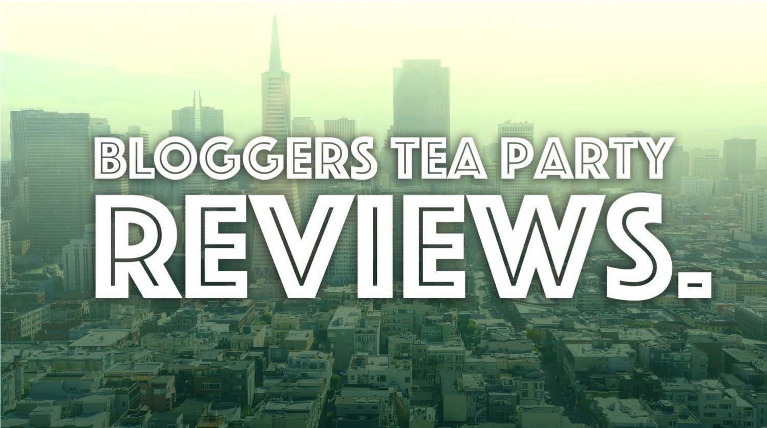 Bloggers teaparty reviews 1